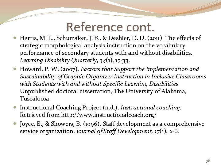 Reference cont. Harris, M. L. , Schumaker, J. B. , & Deshler, D. D.