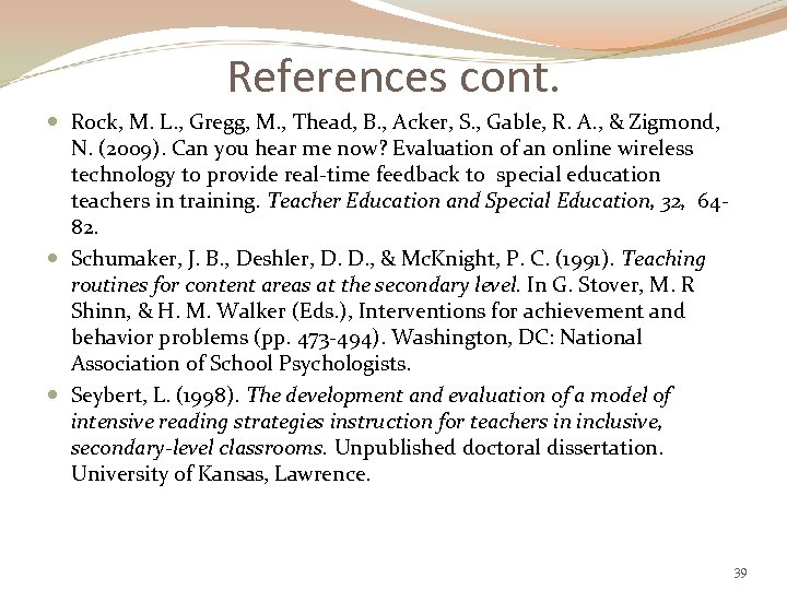 References cont. Rock, M. L. , Gregg, M. , Thead, B. , Acker, S.