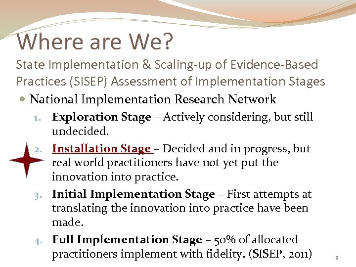 Where are We? State Implementation & Scaling-up of Evidence-Based Practices (SISEP) Assessment of Implementation