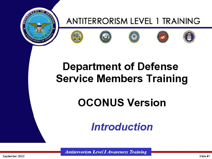 Department of Defense Service Members Training OCONUS Version Introduction September 2002 Antiterrorism Level I