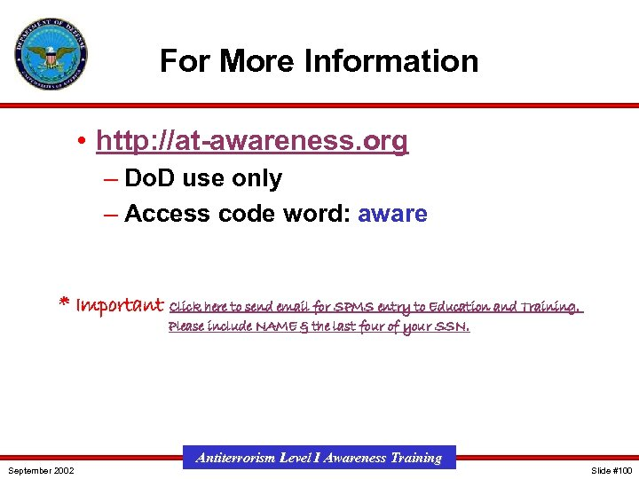 For More Information • http: //at-awareness. org – Do. D use only – Access