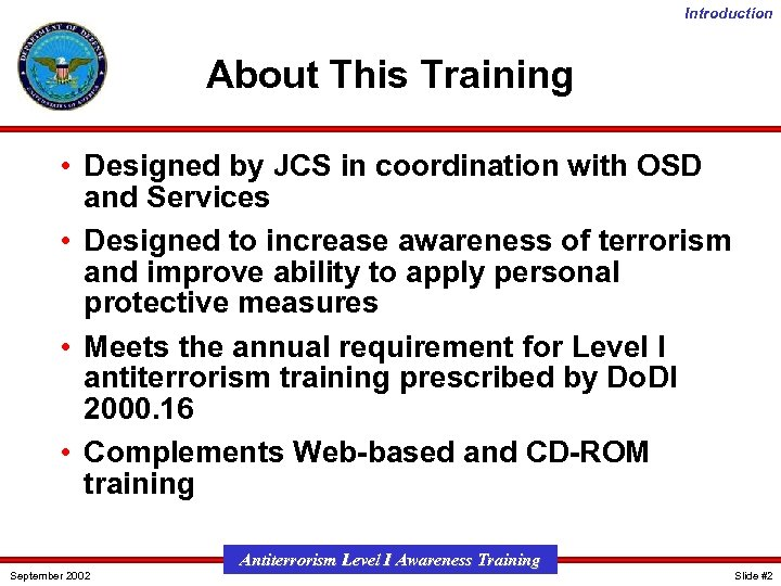 Introduction About This Training • Designed by JCS in coordination with OSD and Services