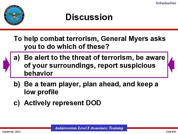 Introduction Discussion To help combat terrorism, General Myers asks you to do which of
