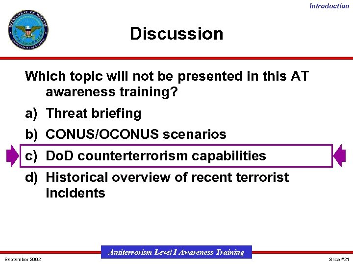 Introduction Discussion Which topic will not be presented in this AT awareness training? a)