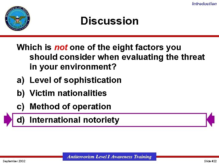 Introduction Discussion Which is not one of the eight factors you should consider when
