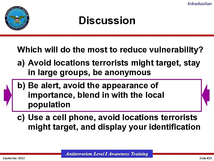 Introduction Discussion Which will do the most to reduce vulnerability? a) Avoid locations terrorists