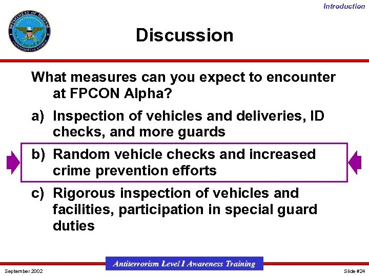 Introduction Discussion What measures can you expect to encounter at FPCON Alpha? a) Inspection