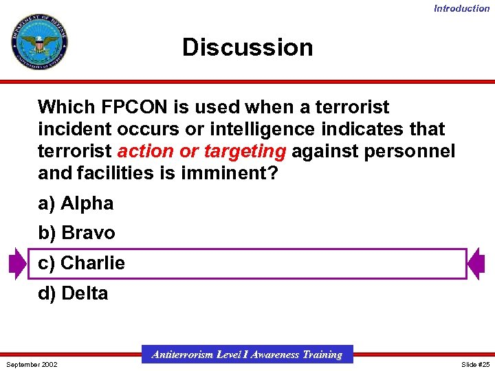 Introduction Discussion Which FPCON is used when a terrorist incident occurs or intelligence indicates