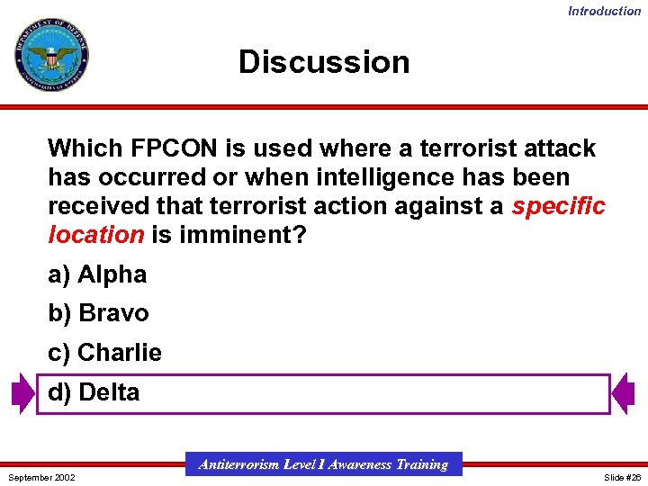 Introduction Discussion Which FPCON is used where a terrorist attack has occurred or when