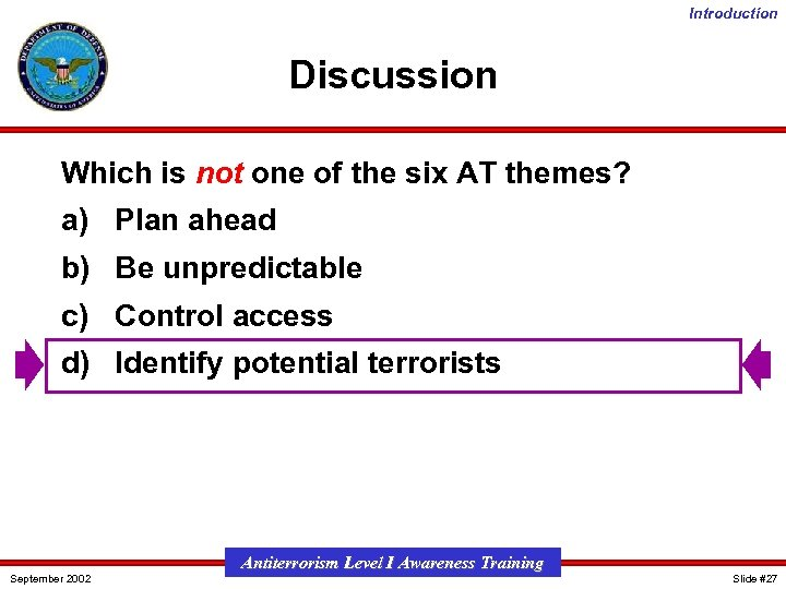 Introduction Discussion Which is not one of the six AT themes? a) Plan ahead