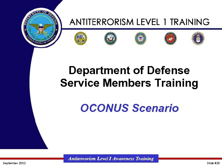 Department of Defense Service Members Training OCONUS Scenario September 2002 Antiterrorism Level I Awareness