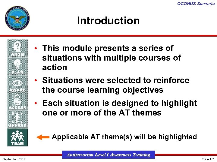 OCONUS Scenario Introduction • This module presents a series of situations with multiple courses