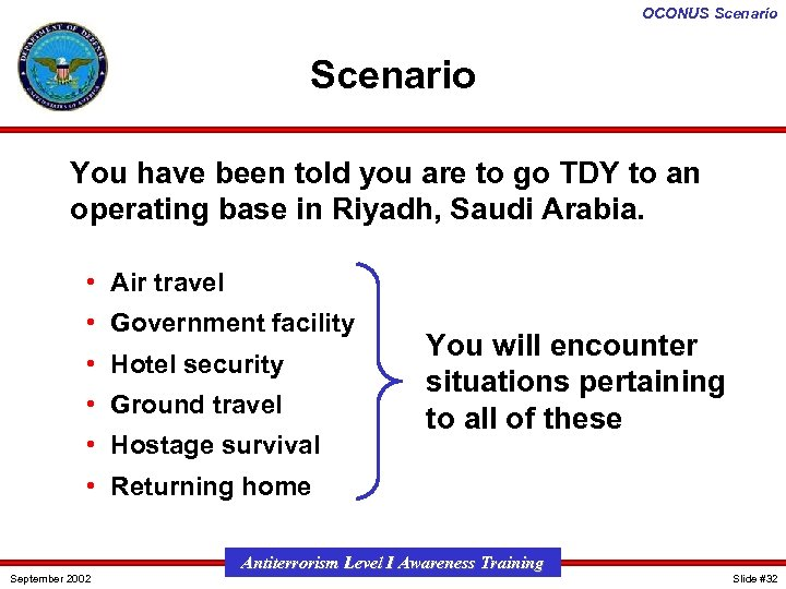 OCONUS Scenario You have been told you are to go TDY to an operating