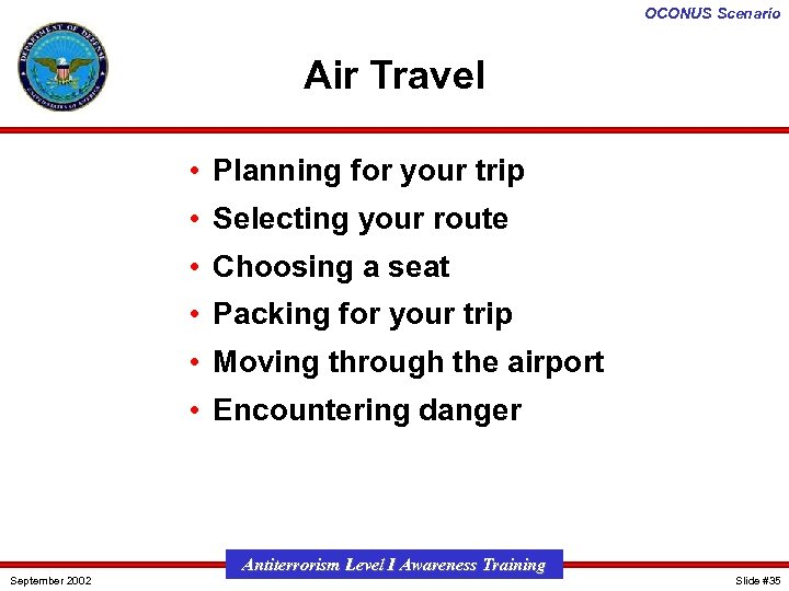 OCONUS Scenario Air Travel • Planning for your trip • Selecting your route •