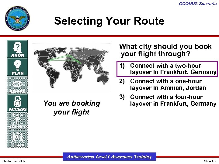 OCONUS Scenario Selecting Your Route What city should you book your flight through? You