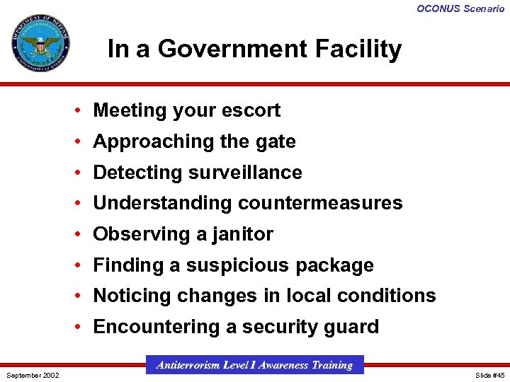 OCONUS Scenario In a Government Facility • Meeting your escort • Approaching the gate