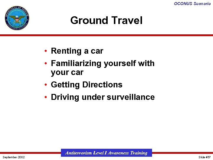 OCONUS Scenario Ground Travel • Renting a car • Familiarizing yourself with your car
