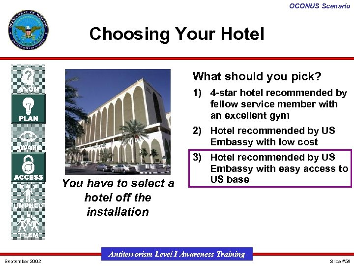OCONUS Scenario Choosing Your Hotel What should you pick? 1) 4 -star hotel recommended