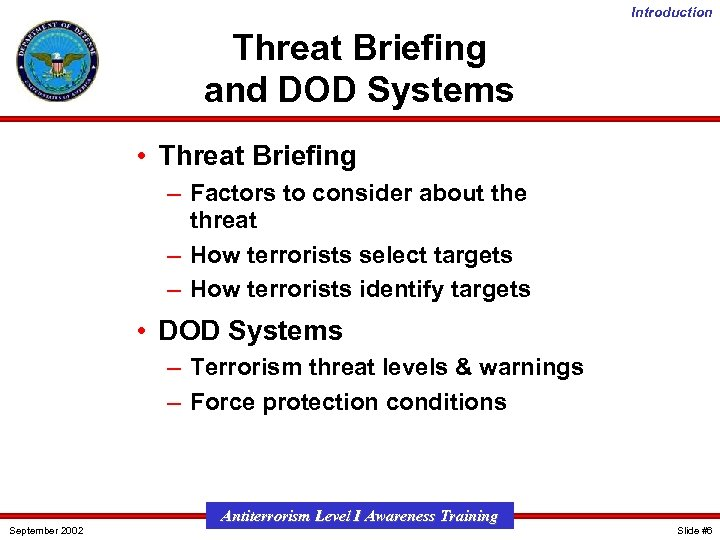 Introduction Threat Briefing and DOD Systems • Threat Briefing – Factors to consider about