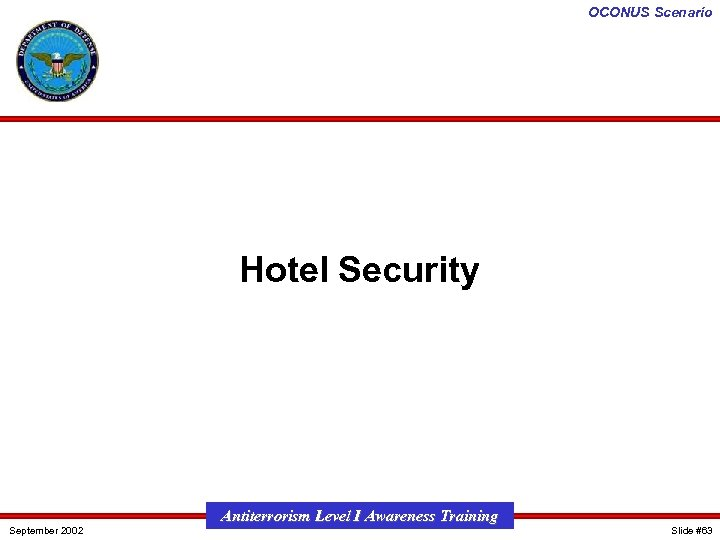 OCONUS Scenario Hotel Security September 2002 Antiterrorism Level I Awareness Training Slide #63