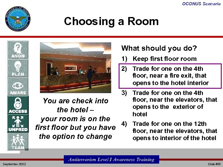 OCONUS Scenario Choosing a Room What should you do? 1) Keep first floor room