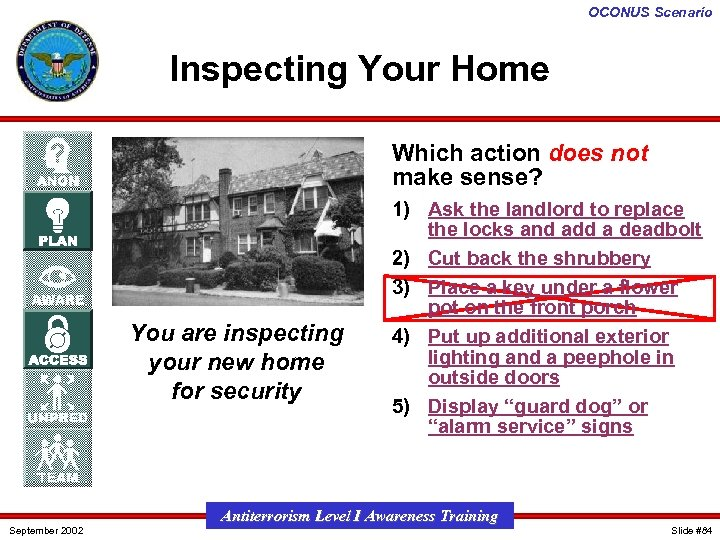 OCONUS Scenario Inspecting Your Home Which action does not make sense? You are inspecting