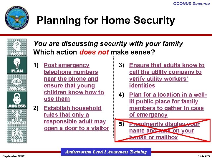 OCONUS Scenario Planning for Home Security You are discussing security with your family Which