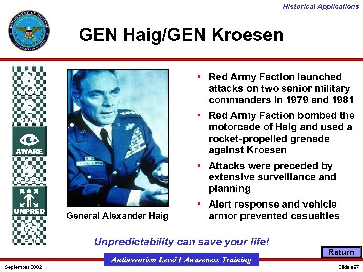 Historical Applications GEN Haig/GEN Kroesen • Red Army Faction launched attacks on two senior