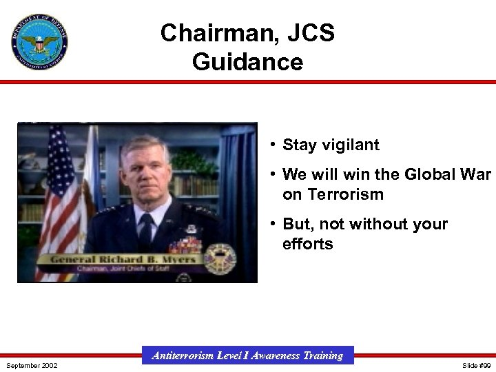 Chairman, JCS Guidance • Stay vigilant • We will win the Global War on