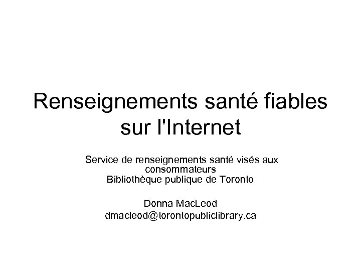 Renseignements santé fiables sur l'Internet Service de renseignements santé visés aux consommateurs Bibliothèque publique