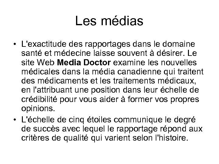 Les médias • L'exactitude des rapportages dans le domaine santé et médecine laisse souvent