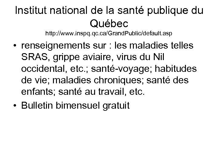 Institut national de la santé publique du Québec http: //www. inspq. qc. ca/Grand. Public/default.