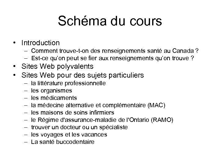 Schéma du cours • Introduction – Comment trouve-t-on des renseignements santé au Canada ?