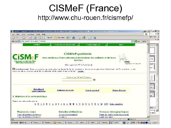 CISMe. F (France) http: //www. chu-rouen. fr/cismefp/