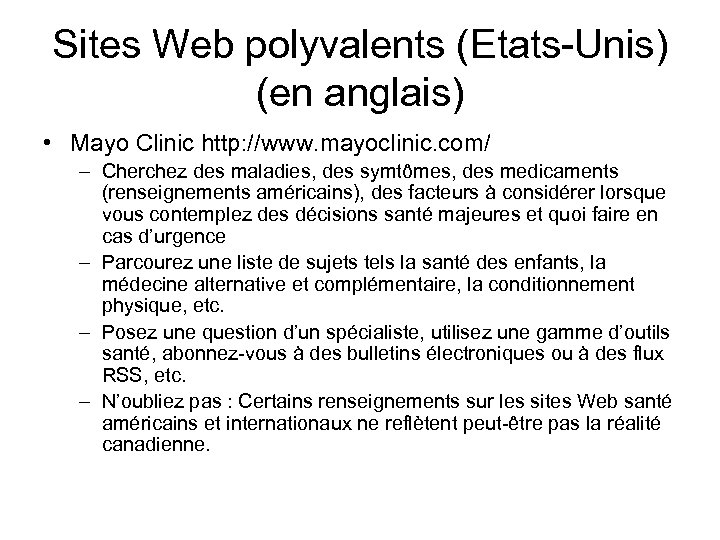 Sites Web polyvalents (Etats-Unis) (en anglais) • Mayo Clinic http: //www. mayoclinic. com/ –