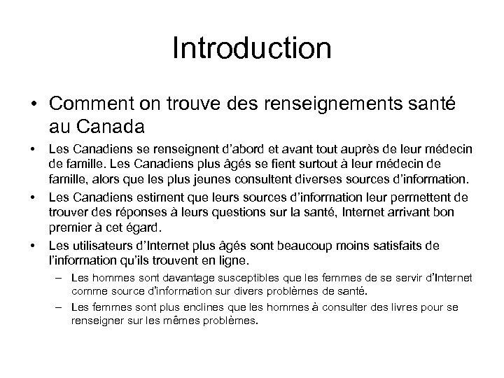 Introduction • Comment on trouve des renseignements santé au Canada • • • Les