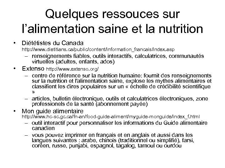 Quelques ressouces sur l'alimentation saine et la nutrition • Diététistes du Canada http: //www.