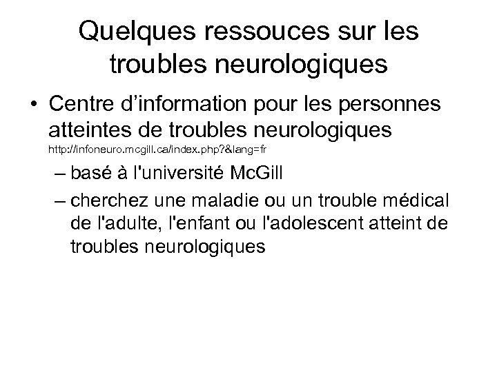 Quelques ressouces sur les troubles neurologiques • Centre d'information pour les personnes atteintes de