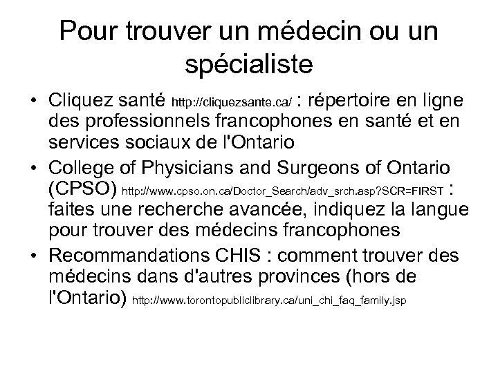 Pour trouver un médecin ou un spécialiste • Cliquez santé http: //cliquezsante. ca/ :