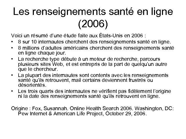 Les renseignements santé en ligne (2006) Voici un résumé d'une étude faite aux États-Unis