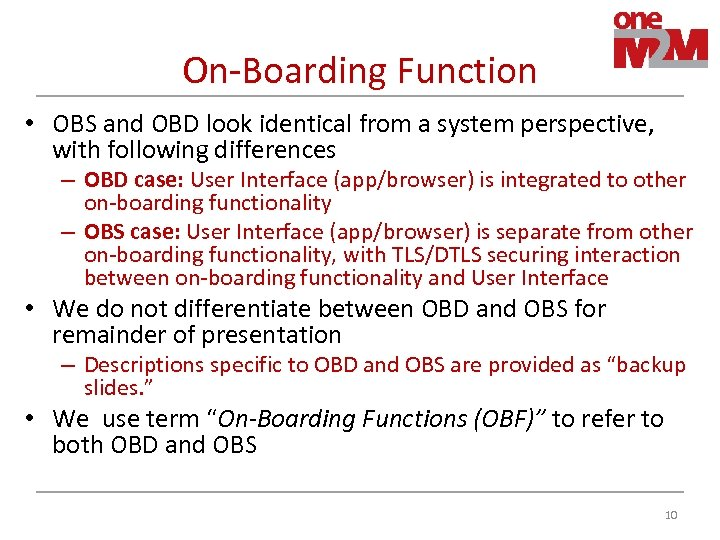 On-Boarding Function • OBS and OBD look identical from a system perspective, with following