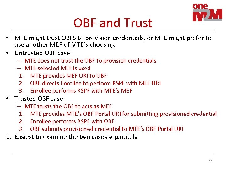 OBF and Trust • MTE might trust OBFS to provision credentials, or MTE might