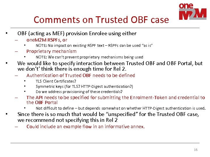 Comments on Trusted OBF case • OBF (acting as MEF) provision Enrolee using either