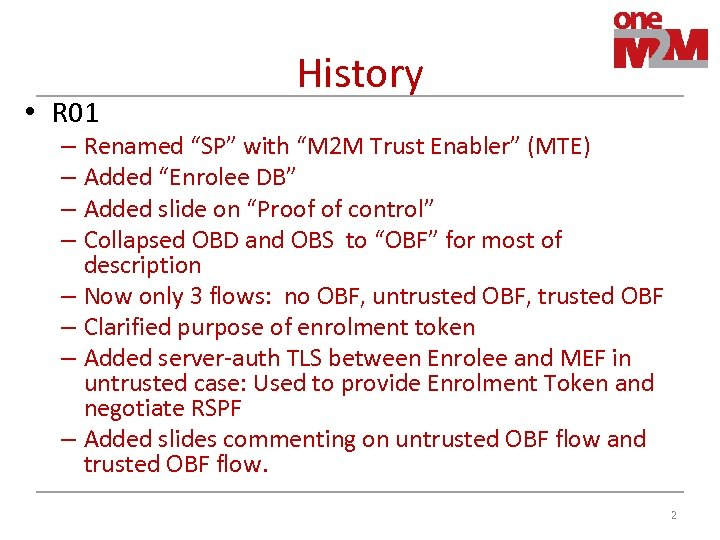"• R 01 History – Renamed ""SP"" with ""M 2 M Trust Enabler"""