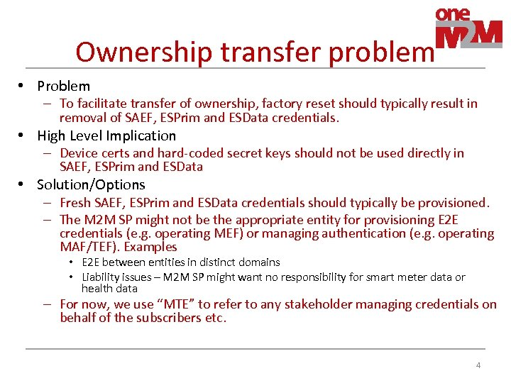 Ownership transfer problem • Problem – To facilitate transfer of ownership, factory reset should