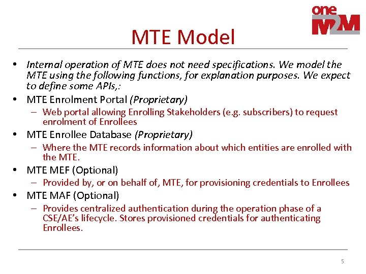 MTE Model • Internal operation of MTE does not need specifications. We model the