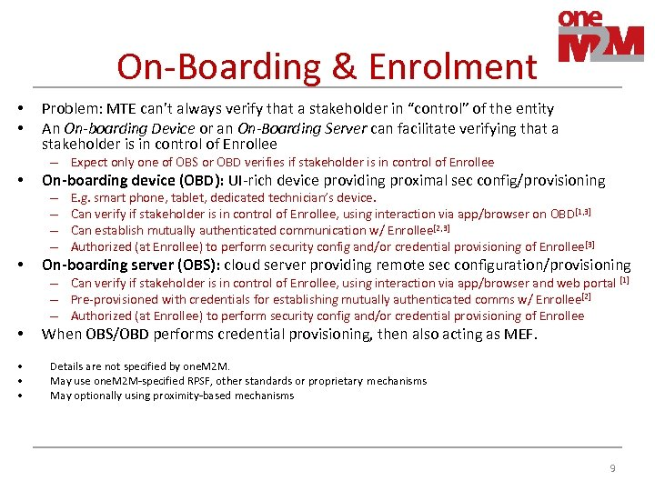 On-Boarding & Enrolment • • Problem: MTE can't always verify that a stakeholder in