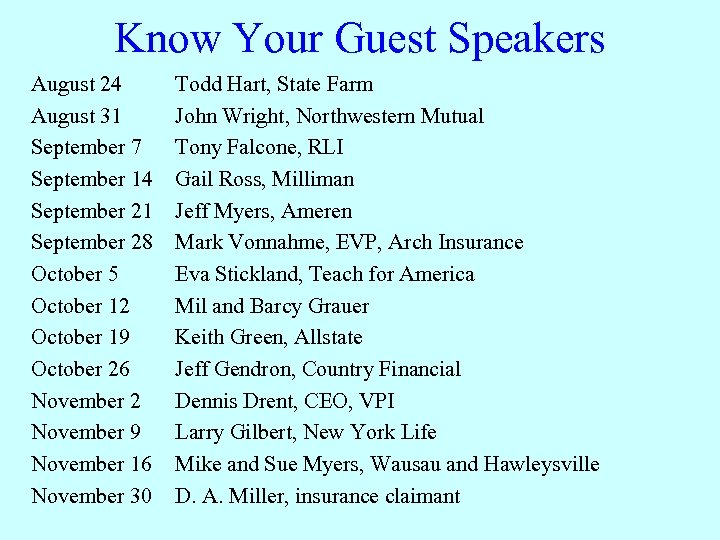 Know Your Guest Speakers August 24 August 31 September 7 September 14 September 21