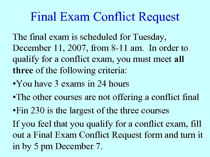 Final Exam Conflict Request The final exam is scheduled for Tuesday, December 11, 2007,