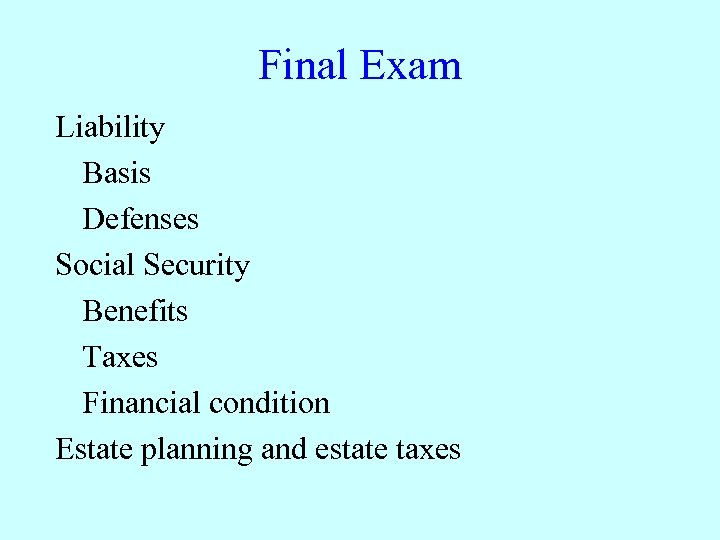 Final Exam Liability Basis Defenses Social Security Benefits Taxes Financial condition Estate planning and